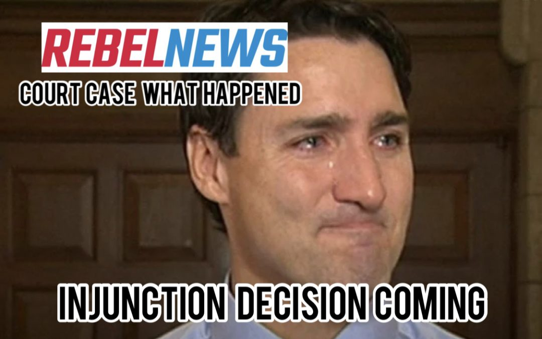 Decision coming in court case injunction against Trudeau government. Here's what happened today.