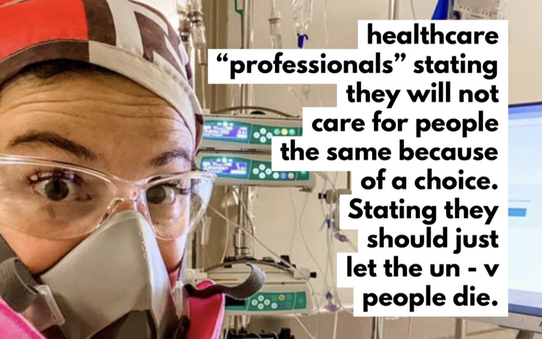 """Upset Canadian nurse shares her story. healthcare """"professionals"""" stating they will not care for people the same because of a choice. Stating they should just let the un – v people die."""